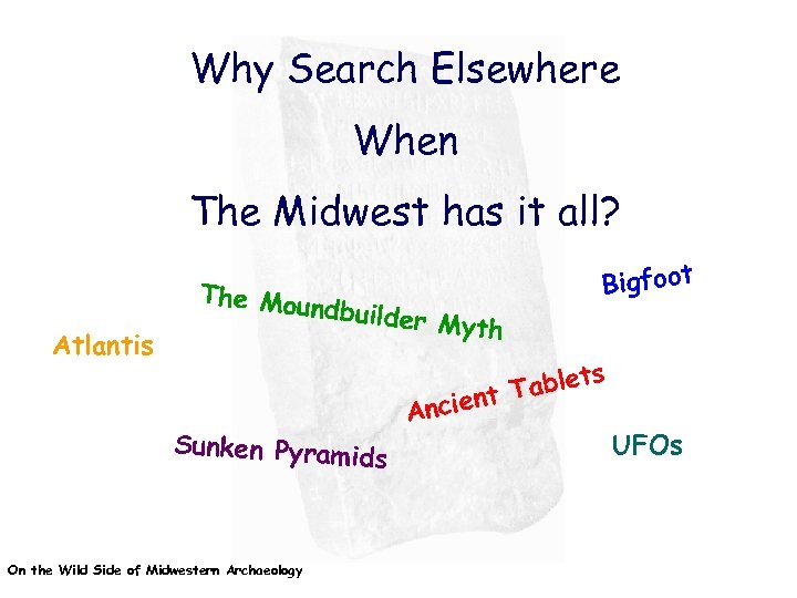 Why Search Elsewhere When The Midwest has it all? Atlantis The Mou ndbuilde r