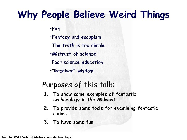 Why People Believe Weird Things • Fun • Fantasy and escapism • The truth