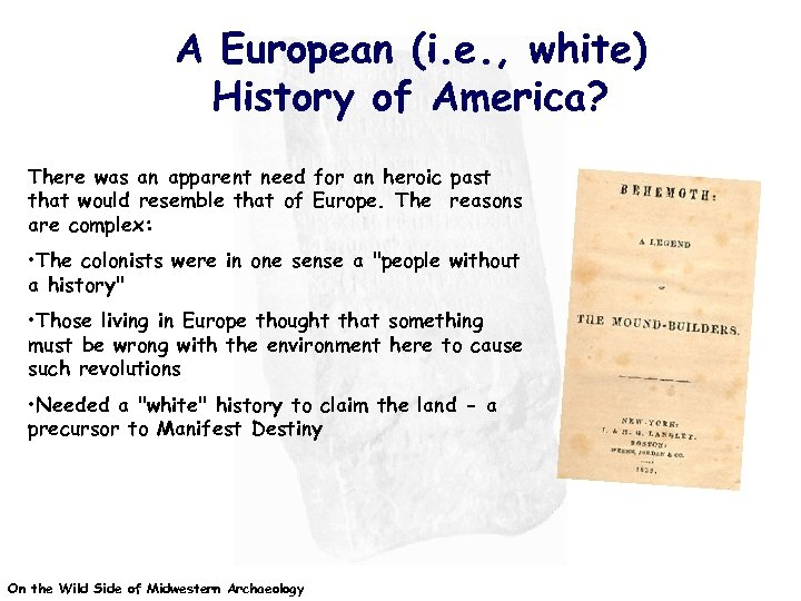 A European (i. e. , white) History of America? There was an apparent need