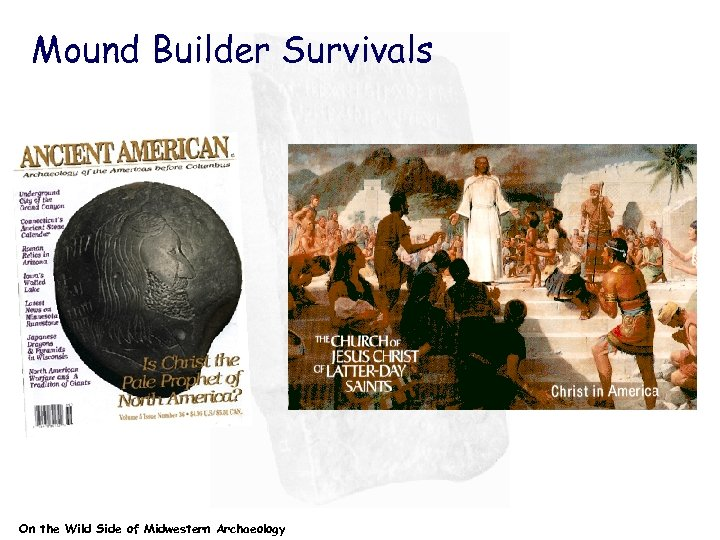 Mound Builder Survivals On the Wild Side of Midwestern Archaeology