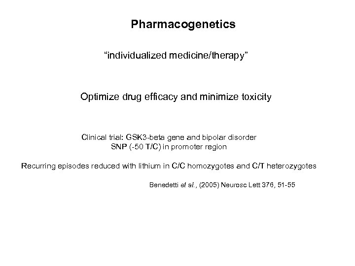 """Pharmacogenetics """"individualized medicine/therapy"""" Optimize drug efficacy and minimize toxicity Clinical trial: GSK 3 -beta"""