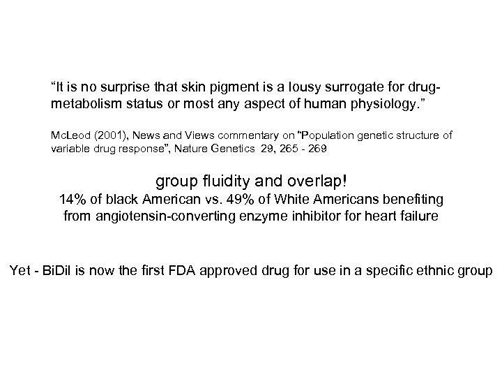 """""""It is no surprise that skin pigment is a lousy surrogate for drugmetabolism status"""