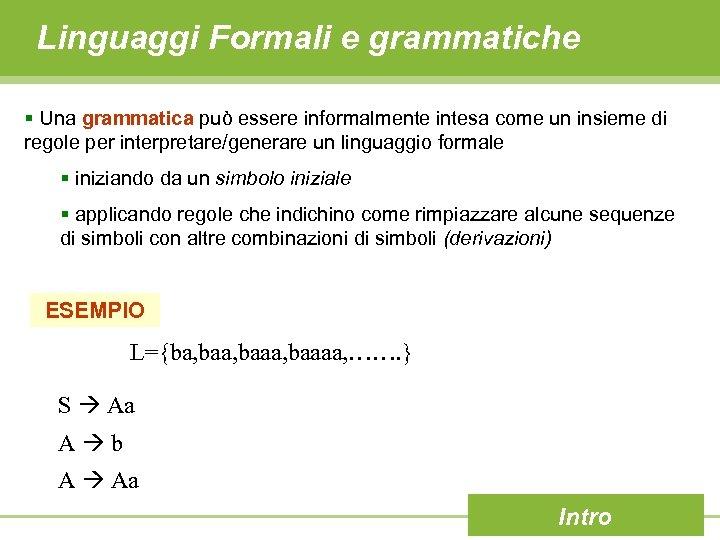 Linguaggi Formali e grammatiche § Una grammatica può essere informalmente intesa come un insieme
