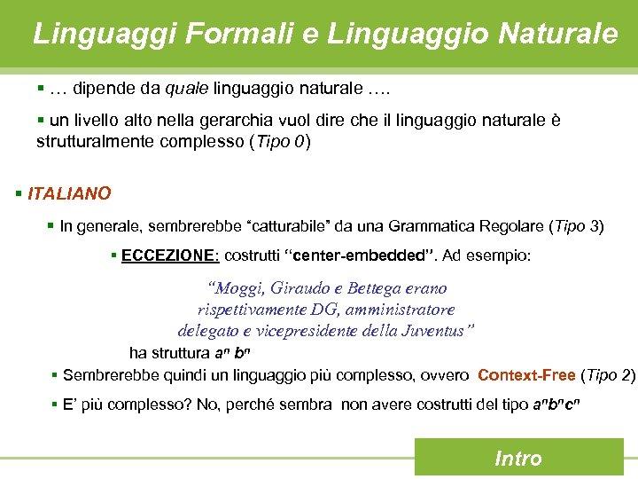 Linguaggi Formali e Linguaggio Naturale § … dipende da quale linguaggio naturale …. §
