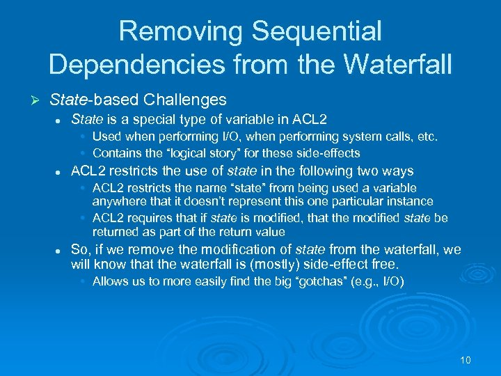 Removing Sequential Dependencies from the Waterfall Ø State-based Challenges l State is a special