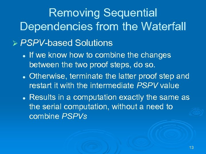 Removing Sequential Dependencies from the Waterfall Ø PSPV-based Solutions l l l If we