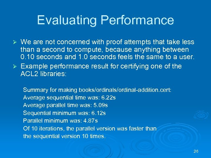 Evaluating Performance We are not concerned with proof attempts that take less than a