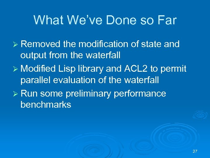 What We've Done so Far Ø Removed the modification of state and output from