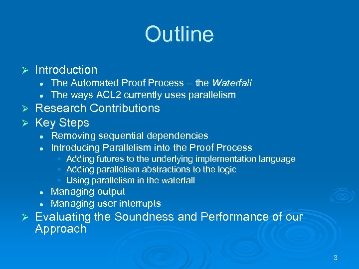 Outline Ø Introduction l l Ø Ø The Automated Proof Process – the Waterfall