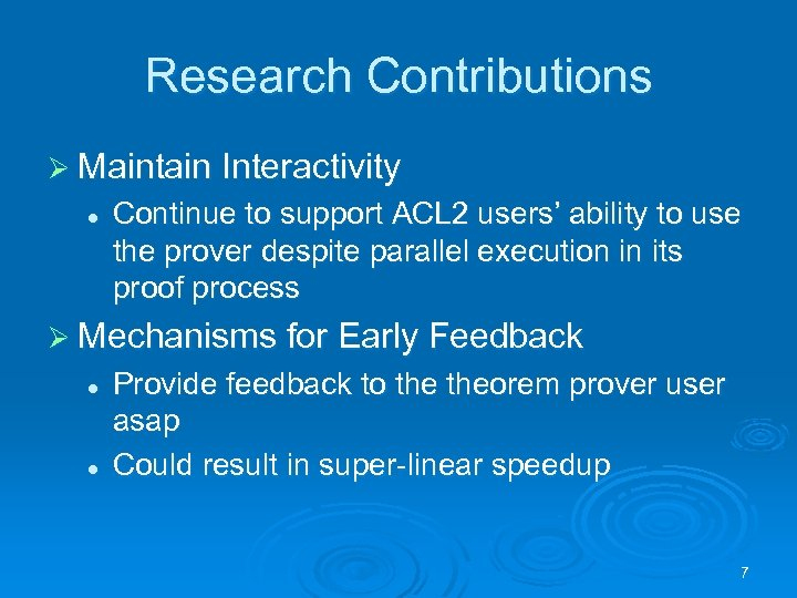 Research Contributions Ø Maintain Interactivity l Continue to support ACL 2 users' ability to