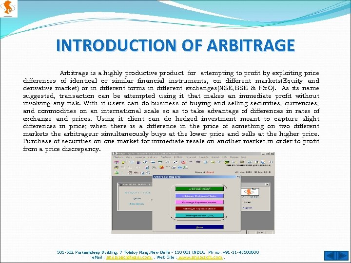 INTRODUCTION OF ARBITRAGE Arbitrage is a highly productive product for attempting to profit by