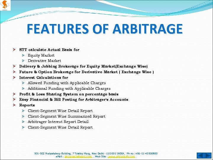FEATURES OF ARBITRAGE Ø STT calculate Actual Basis for Ø Equity Market Ø Derivative