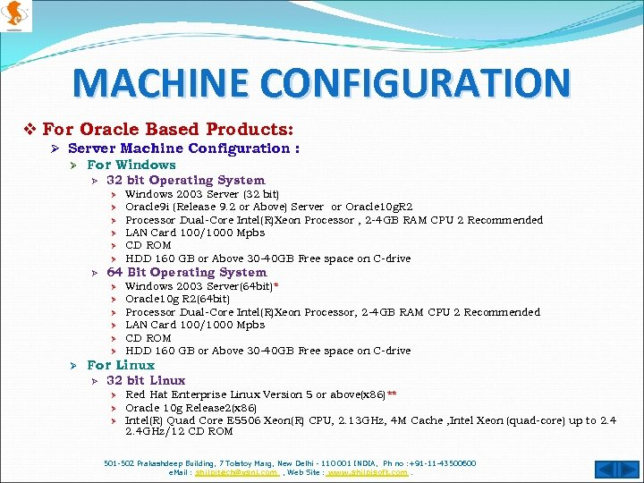 MACHINE CONFIGURATION v For Oracle Based Products: Ø Server Machine Configuration : Ø For