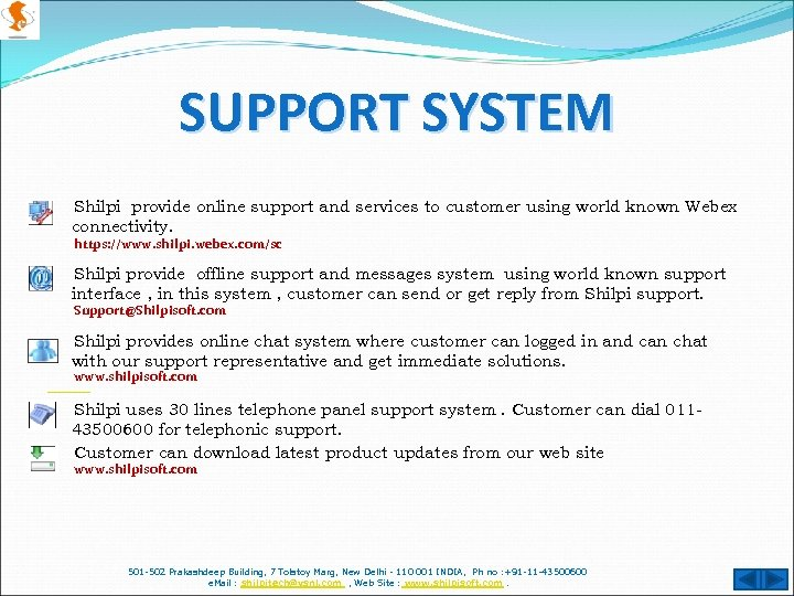 SUPPORT SYSTEM Shilpi provide online support and services to customer using world known Webex