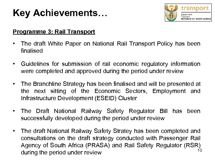 Key Achievements… Programme 3: Rail Transport • The draft White Paper on National Rail
