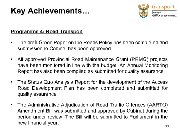 Key Achievements… Programme 4: Road Transport • The draft Green Paper on the Roads