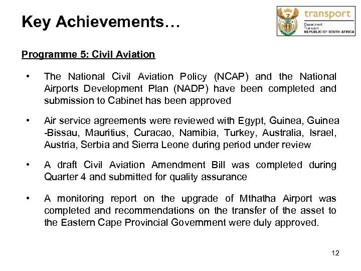 Key Achievements… Programme 5: Civil Aviation • The National Civil Aviation Policy (NCAP) and