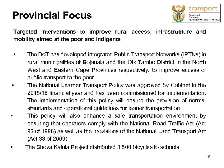 Provincial Focus Targeted interventions to improve rural access, infrastructure and mobility aimed at