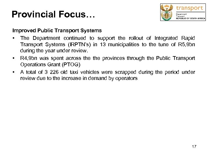 Provincial Focus… Improved Public Transport Systems • The Department continued to support the