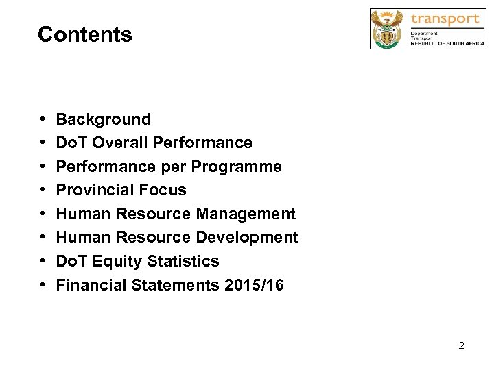 Contents • • Background Do. T Overall Performance per Programme Provincial Focus Human Resource