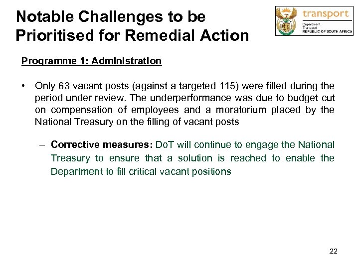 Notable Challenges to be Prioritised for Remedial Action Programme 1: Administration • Only 63
