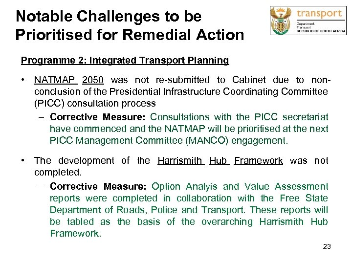 Notable Challenges to be Prioritised for Remedial Action Programme 2: Integrated Transport Planning •