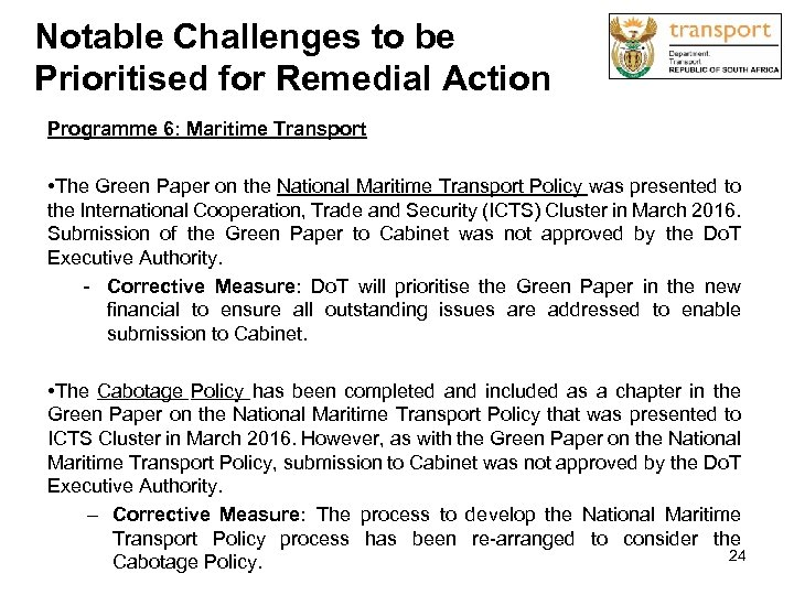 Notable Challenges to be Prioritised for Remedial Action Programme 6: Maritime Transport • The