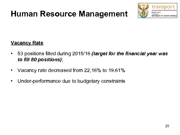 Human Resource Management Vacancy Rate • 53 positions filled during 2015/16 (target for the