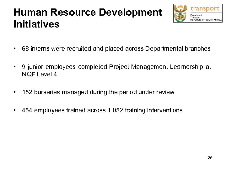 Human Resource Development Initiatives • 68 interns were recruited and placed across Departmental branches