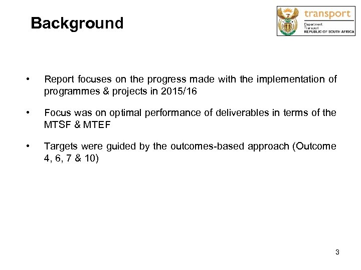 Background • Report focuses on the progress made with the implementation of programmes &