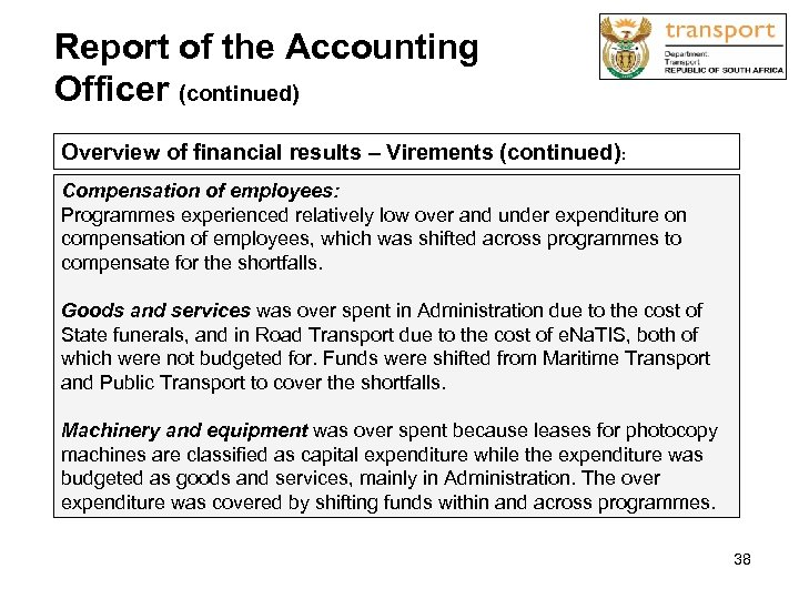 Report of the Accounting Officer (continued) Overview of financial results – Virements (continued): Compensation