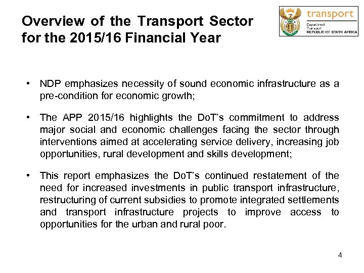Overview of the Transport Sector for the 2015/16 Financial Year • NDP emphasizes necessity