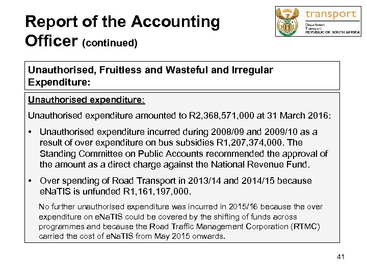 Report of the Accounting Officer (continued) Unauthorised, Fruitless and Wasteful and Irregular Expenditure: Unauthorised