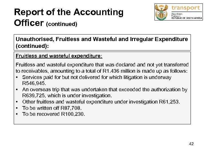 Report of the Accounting Officer (continued) Unauthorised, Fruitless and Wasteful and Irregular Expenditure (continued):