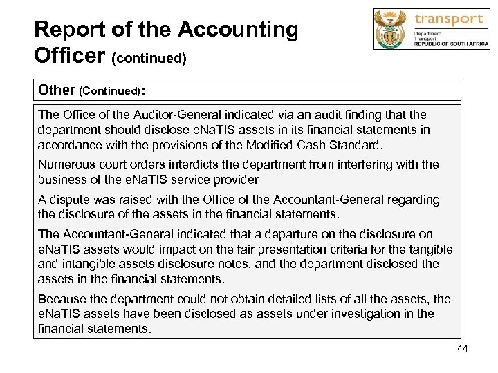 Report of the Accounting Officer (continued) Other (Continued): The Office of the Auditor-General indicated