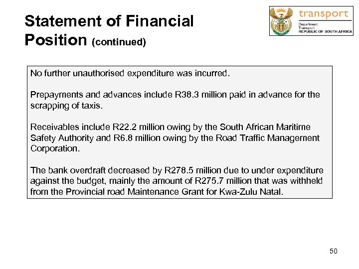 Statement of Financial Position (continued) No further unauthorised expenditure was incurred. Prepayments and advances