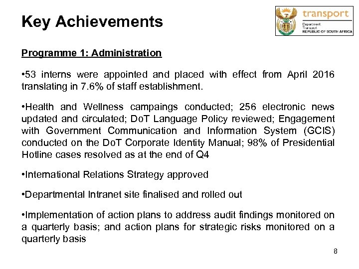 Key Achievements Programme 1: Administration • 53 interns were appointed and placed with effect
