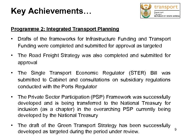 Key Achievements… Programme 2: Integrated Transport Planning • Drafts of the frameworks for Infrastructure