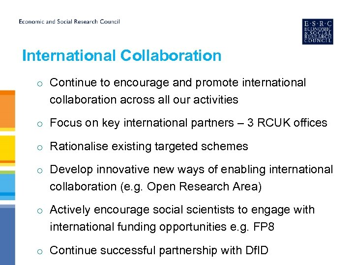 International Collaboration o Continue to encourage and promote international collaboration across all our activities