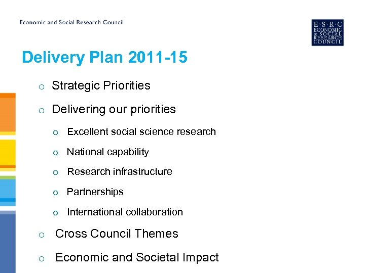 Delivery Plan 2011 -15 o Strategic Priorities o Delivering our priorities o Excellent social