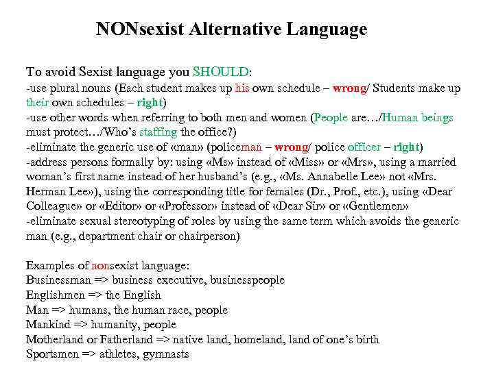 NONsexist Alternative Language To avoid Sexist language you SHOULD: -use plural nouns (Each student