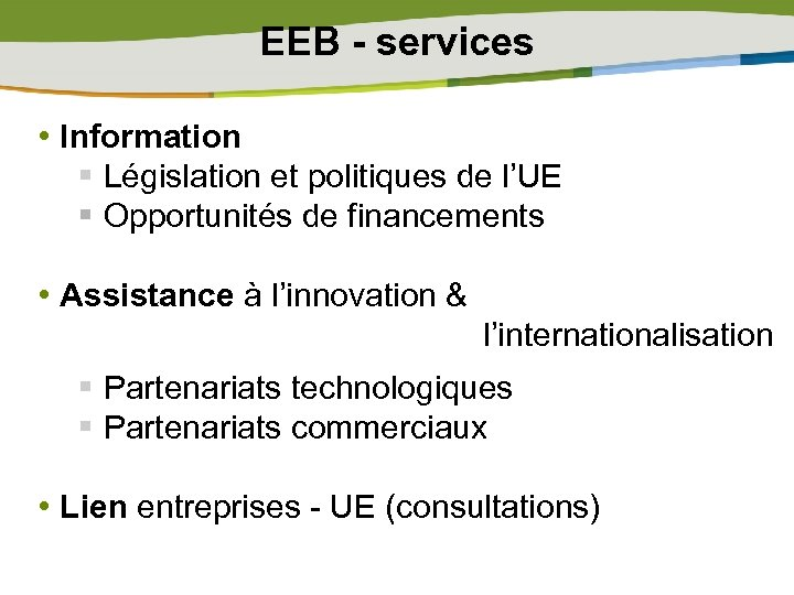 EEB - services • Information § Législation et politiques de l'UE § Opportunités de