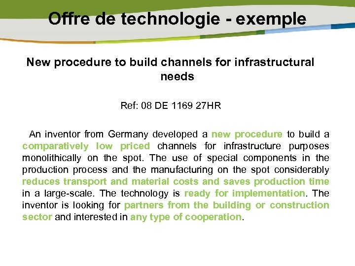 Offre de technologie - exemple New procedure to build channels for infrastructural needs Ref:
