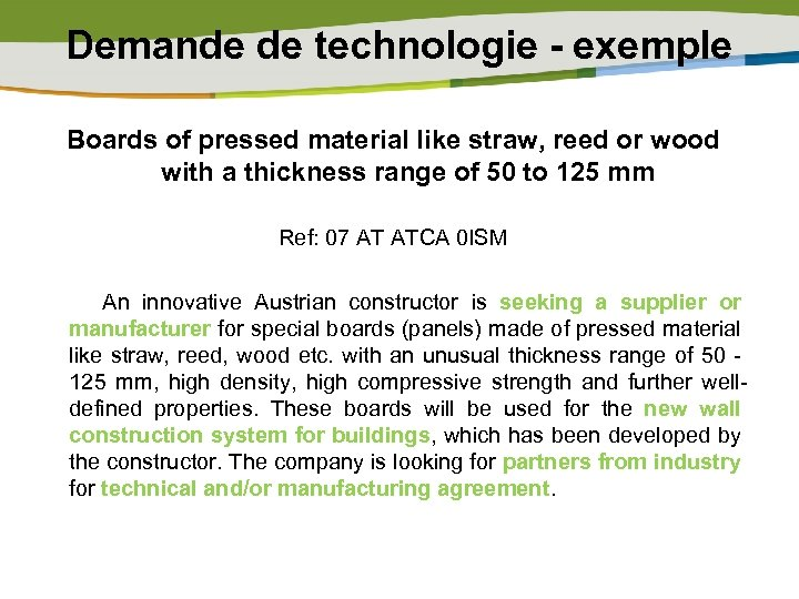 Demande de technologie - exemple Boards of pressed material like straw, reed or wood