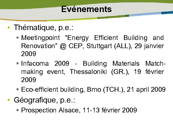 "Evénements • Thématique, p. e. : § Meetingpoint ""Energy Efficient Building and Renovation"" @"