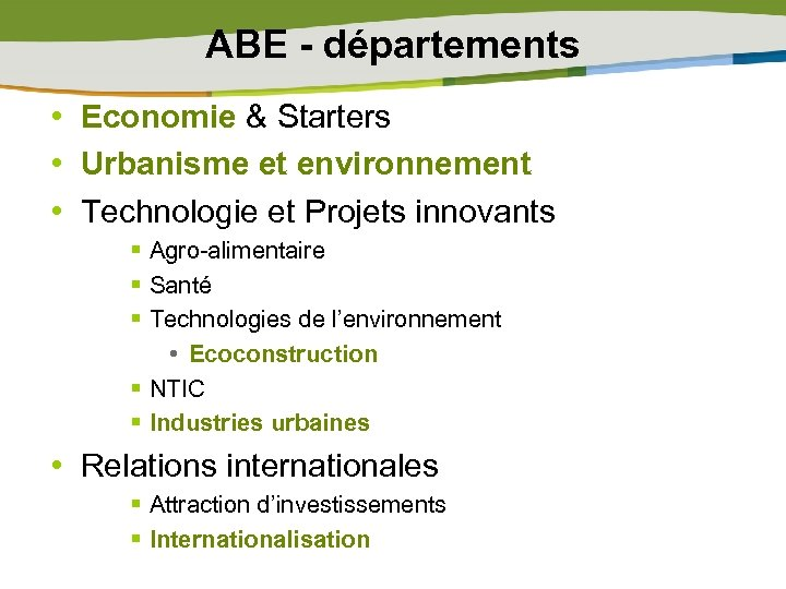 ABE - départements • Economie & Starters • Urbanisme et environnement • Technologie et