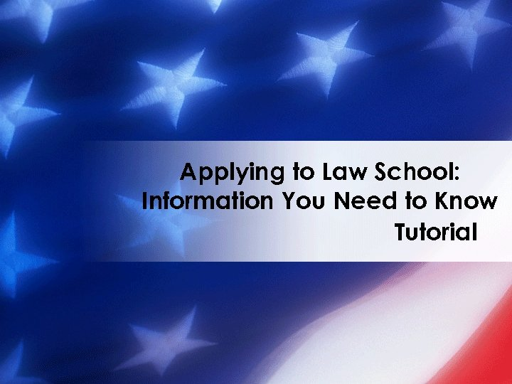 Applying to Law School: Information You Need to Know Tutorial