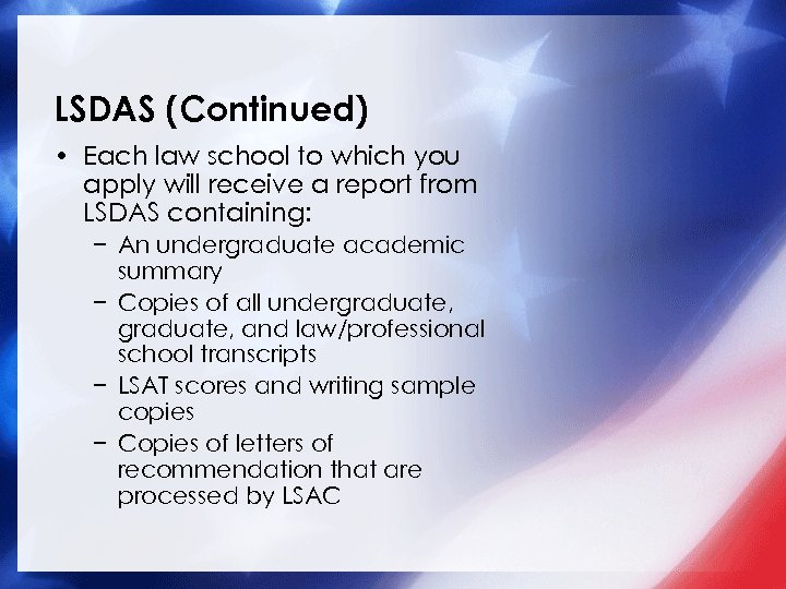LSDAS (Continued) • Each law school to which you apply will receive a report