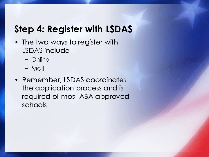 Step 4: Register with LSDAS • The two ways to register with LSDAS include