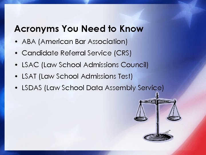 Acronyms You Need to Know • ABA (American Bar Association) • Candidate Referral Service